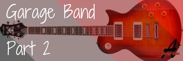 3 More Garage Band Success Stories!