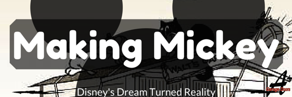 Making Mickey: Disney's Dream Turned Reality