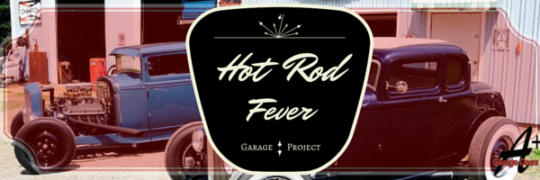 Garage Project: Hot Rod Fever!