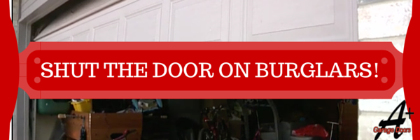 Shut The (Garage) Door on Burglars!