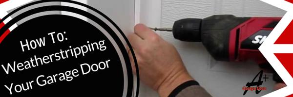 DIY: Adding Weatherstripping to Your Garage Door