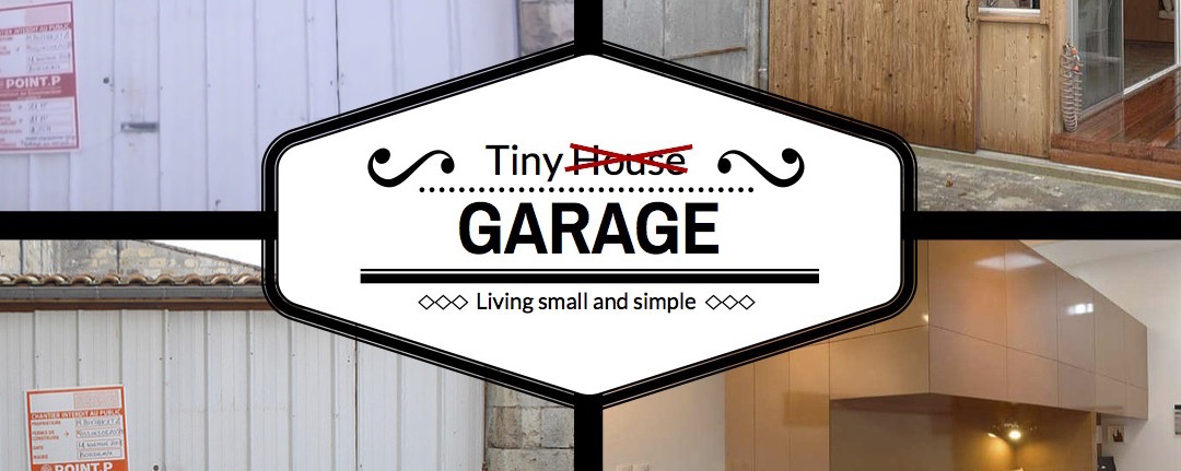 Tiny Garage: Living Small and Simple