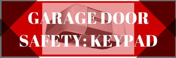 Garage Door Safety: Keypad