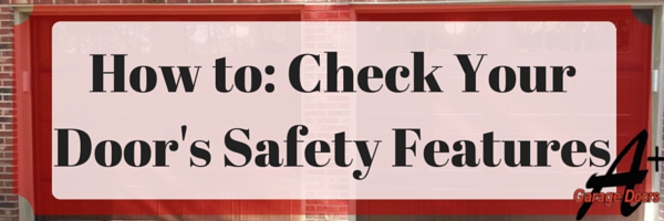 How to: Check your Garage Door's Safety Features