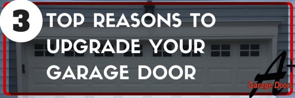 3 Top Reasons to Upgrade Your Garage Doors