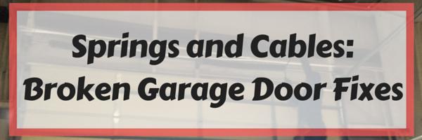Broken Garage Door Springs and Cables