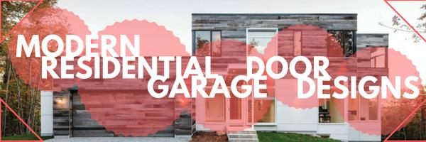 Modern Residential Garage Door Designs