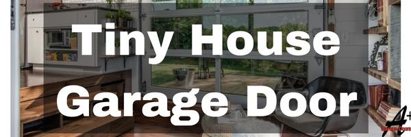 Tiny House Garage Door