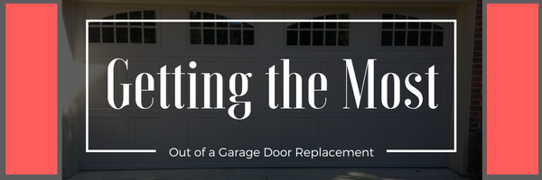Getting the Most Out of a Garage Door Replacement