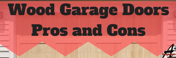 Wood Garage Doors Pros and Cons