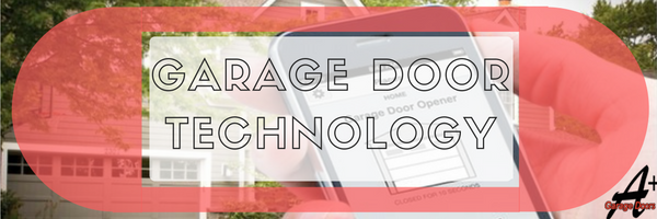 Garage Door Technologies: Top 4 Innovations