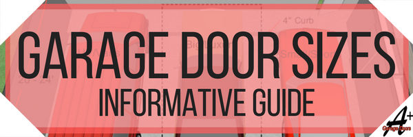 Garage Door Sizes: Informational Guide