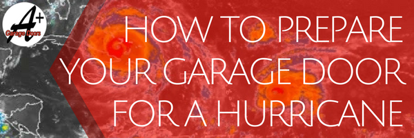 How to Prepare Your Garage Door for a Hurricane
