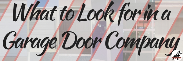 What to Look for in a Garage Door Company
